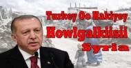 Turkeyga Oo Hakiyey Hawlgalkiisii Syria