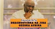 Daawo: Mufakir Sh. Cabdiraxmaan Bashiir oo Soo Bandhigay Dhacdooyin   & Xogo  Dahsoon oo Ka Jira Gees Afrika