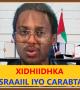 Daawo Sheekh Mustafe X.  Ismaaciil oo Ka Hadlay Xidhiidhka Israa'iil & Carabta Khaliijka 25 Sanno Ka Hadlay